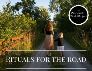 Creating rituals for the road